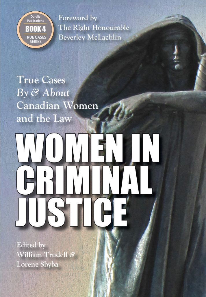 Women in Criminal Justice: True Cases by and About Canadian Women and the Law
